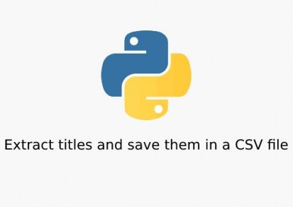 How to extract titles from web pages using Python and save them in a CSV file